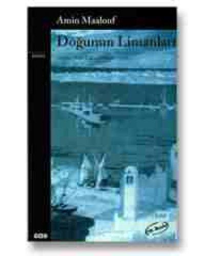 Amin Maalouf – Doğunun Limanları Kitabının Özeti ve Kahramanları