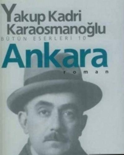 Yakup Kadri'nin Ankara Romanının Özeti