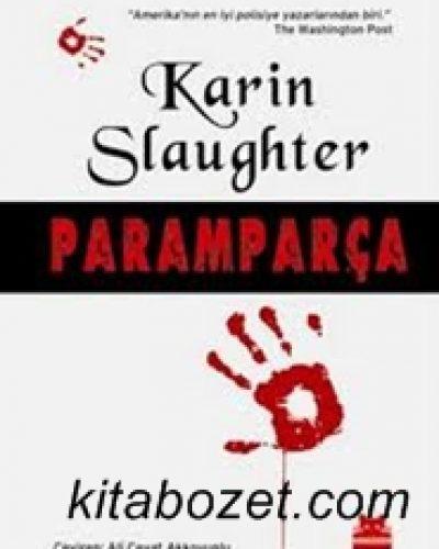Paramparça-Karin Slaughter Romanın Kitap Konusu ve Özeti