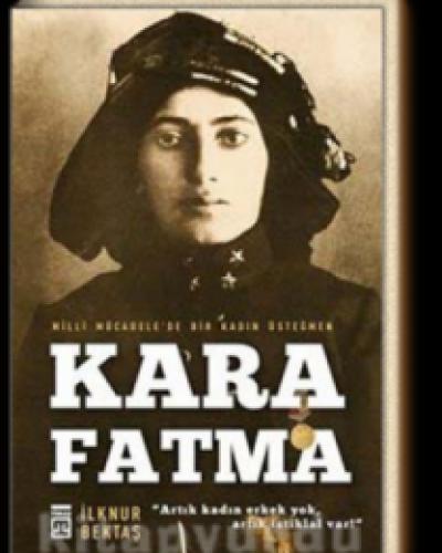Kara Fatma – İlknur Bektaş – Kitap Özeti Nasıl Romandır