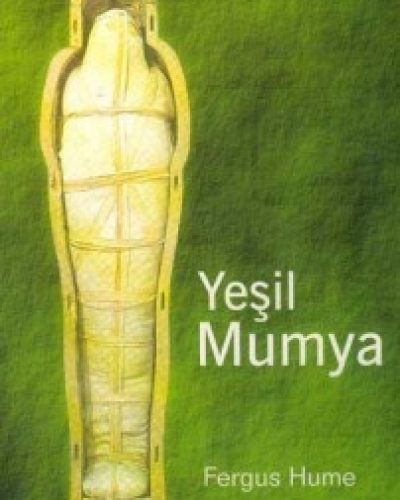 Yeşil Mumya Kitap Özeti