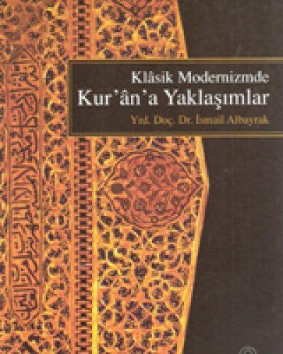 Klasik Modernizmde Kuran'a Yaklaşımlar