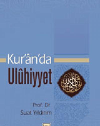 Kur'an'da Ulûhiyet Hakikati
