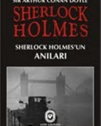 Sir Arthur Conan Doyle – Sherlock Holmesun Anıları – Kitap Roman Özeti Nasıl Kitap Yorumlar