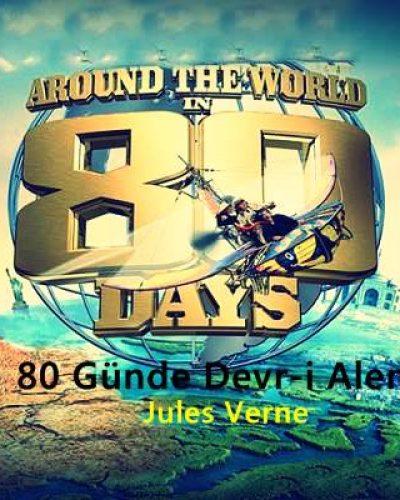 80 Günde Devri Alem Jules Verne DETAYLI KİTAP ÖZETİ