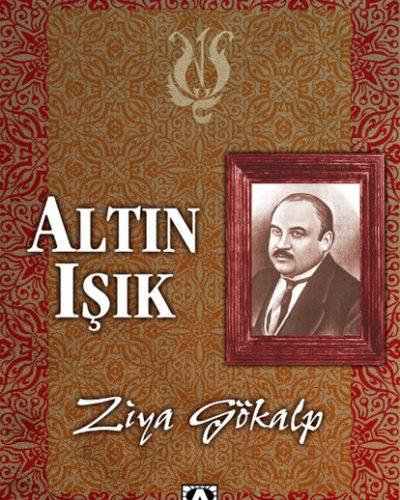 Altın Işık Ziya Gökalp detaylı kitap özeti