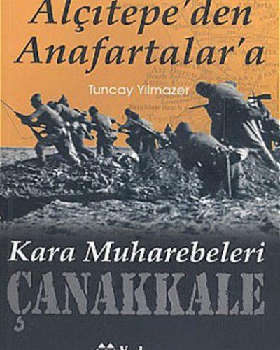 Çanakkale Kara Muharebeleri – Alçıtepe'den Anafartalar'a Kitap Özeti
