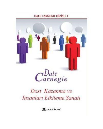 Dost Kazanma ve insanları Etkileme Sanatı Dale Carnegie