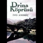 Drina Köprüsü Kitap Özeti
