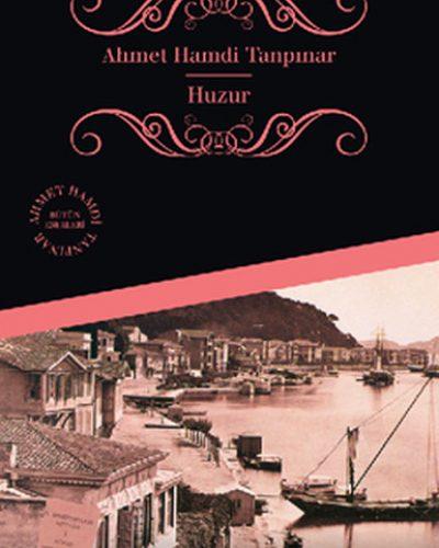 HUZUR (Ahmet Hamdi TANPINAR)