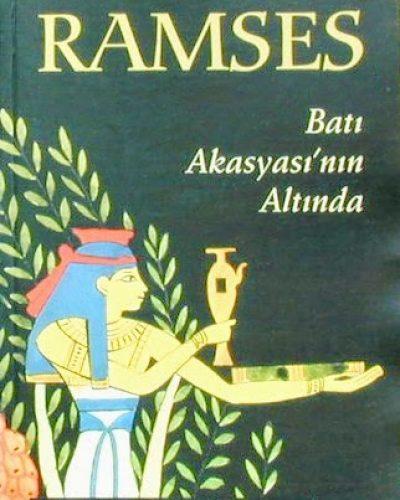 Ramses Batı Akasyasının Altında kitap özeti – Christian Jacq
